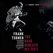 The Road Beneath My Feet Audiobook by Frank Turner Narrated by Frank Turner