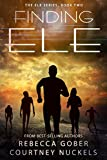 Finding ELE (The ELE Series Book 2)