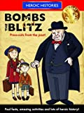 Bombs & the Blitz (Heroic Histories)