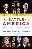 The Battle for America, Haynes Johnson and Dan Balz, 014311770X