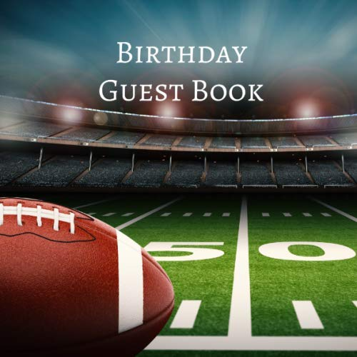 Birthday Guest Book: Guestbook for Birthday Parties and Celebrations - Football on the field (200 Guests)
