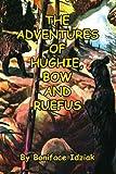 The Adventures of Hughie, Bow and Ruefus, Boniface Idziak, 1453591125