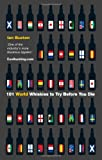 101 World Whiskies to Try Before You Die, Ian Buxton, 0755363191