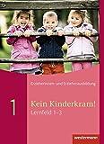 Kein Kinderkram!: Lernfeld 1-3: Schülerband