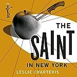 The Saint in New York: The Saint, Book 15 | Leslie Charteris