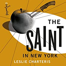 The Saint in New York: The Saint, Book 15 Audiobook by Leslie Charteris Narrated by John Telfer