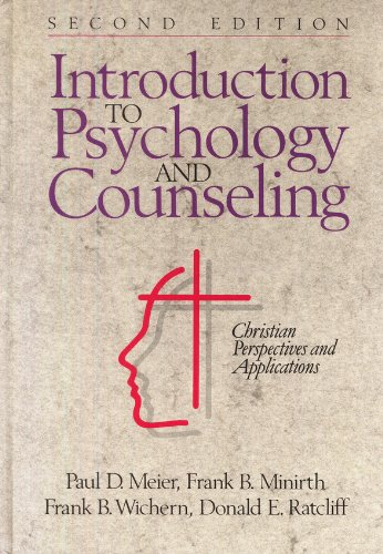 Introduction to Psychology and Counseling: Christian Perspectives and Applications, 2nd Edition