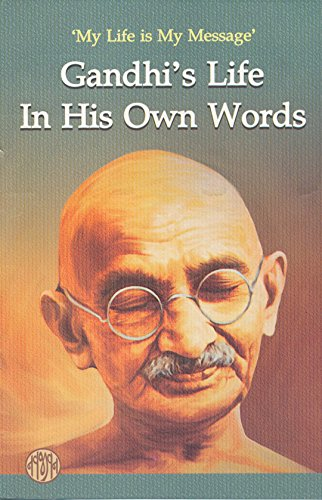 Mahatma Gandhi's My Life in my Own Words