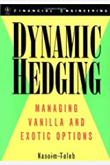 Dynamic Hedging: Managing Vanilla and Exotic Options (Wiley Finance Book 64) Kindle Edition