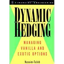 Dynamic Hedging: Managing Vanilla and Exotic Options (Wiley Finance Book 64) (English Edition)