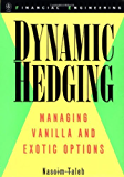 Dynamic Hedging: Managing Vanilla and Exotic Options (Wiley Finance Book 64)