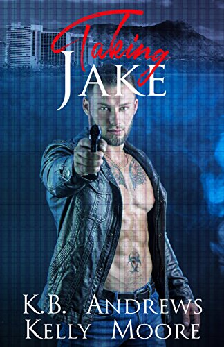 Taking Jake (The Brooklyn Series Book 3) by [Moore, Kelly, Andrews, K.B.]