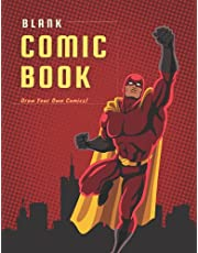 """Blank Comic Book: Draw Your Own Comics: Superhero Blank Comic Book for Adults Teens & Kids to Create & Make Your Own Comic Strip Book 
