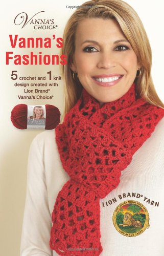 Vanna?s Choice: Vanna's Fashions (Leisure Arts #75281) (Fashions Vannas)
