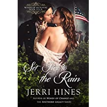 Set Fire to the Rain (Winds of Betrayal Book 4)