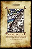 Knowledge of the Higher Worlds and Its Attainment (Aziloth Books)