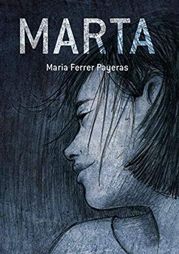 Marta (Catalan Edition) por Maria Ferrer Payeras,Ferrer Payeras, Maria