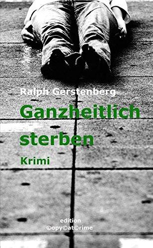 Ganzheitlich sterben: Krimi (Henry-Palmer-Trilogie)