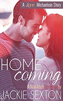 Homecoming: (A New Adult Romance) (Love Michaelson Book 1) by [Sexton, Jackie]