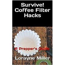 Survive! Coffee Filter Hacks: A Prepper's Guide