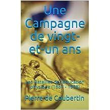 Une Campagne de vingt-et-un ans : Les Batailles de l'éducation physique (1887 - 1908) (French Edition)