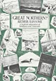 Great Northern? by Ransome, Arthur (1982) Hardcover