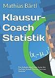 """Klausur-Coach Statistik: Das Aufgabenbuch vom Autor des YouTube-Kanals """"Kurzes Tutorium Statistik"""""""