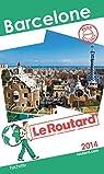 Guide du routard. Barcelone. 2014 par Guide du Routard