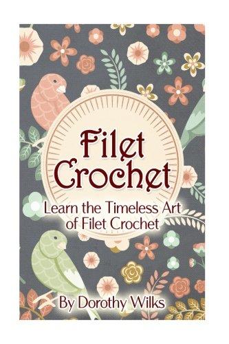 Filet Crochet: Learn the Timeless Art of Filet Crochet