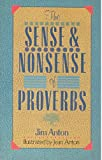 The Sense and Nonsense of Proverbs, Jim Anton, 0806984848