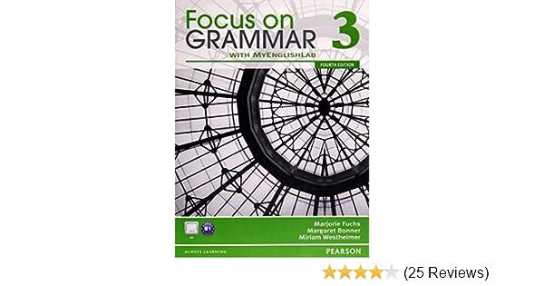 Focus On Grammar 3 With Myenglishlab 4th Edition Marjorie Fuchs