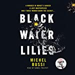Black Water Lilies | Michel Bussi