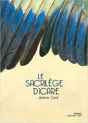 Le sacrilège dIcare: Amazon.es: Jérémie Cavé: Libros en idiomas extranjeros
