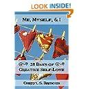 Me, Myself, & I ~ 28 Days of Creative Self-Love