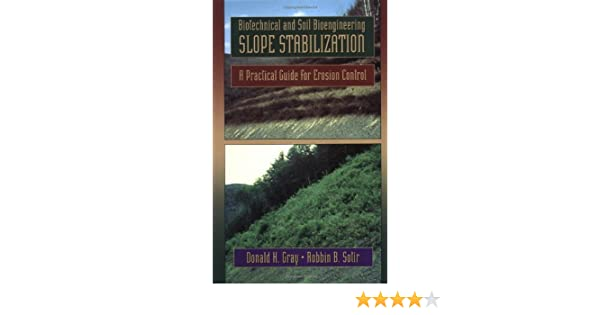 A Practical Guide for Erosion Control Biotechnical and Soil Bioengineering Slope Stabilization