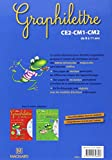 Cahier d'ecriture Graphilettre CE2-CM1-CM2 de 8 a 11 ans : Les minuscules, les majuscules et les chiffres pour droitiers et gauchers (French Edition)