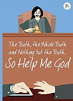 The Truth, the Whole Truth and Nothing but the Truth, So Help Me GOD (English Edition) de [Wagh, Manisha Mohan]