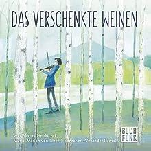 Das verschenkte Weinen Hörbuch von Werner Heiduczek Gesprochen von: Alexander Pensel