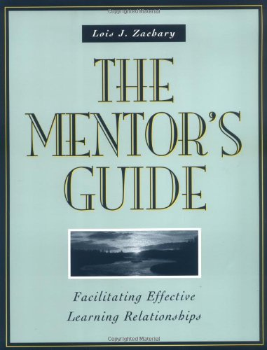 The Mentor's Guide: Facilitating Effective Learning Relationships