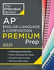 Princeton Review AP English Language & Composition Premium Prep, 2021: 7 Practice Tests + Complete Content