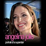 Angelina Jolie: Portrait of a Superstar | Rhona Mercer
