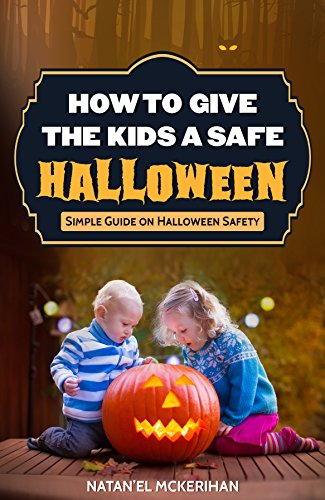 How to Give the Kids a Safe Halloween: Simple Guide on Halloween Safety ()