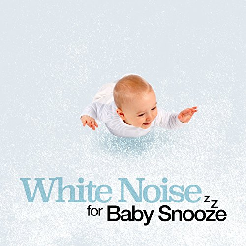 White Noise Baby: White Noise For Baby Snooze By White Noise For Baby Sleep