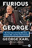 Furious George: My Forty Years Surviving NBA Divas, Clueless GMs, and Poor Shot Selection [Large Print]
