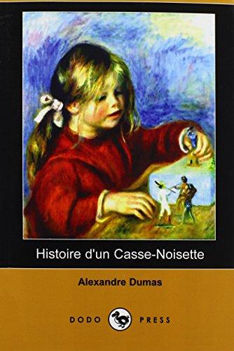 Histoire D'Un Casse-Noisette (Dodo Press) (French (11 Noisette)
