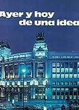img - for Ayer y Hoy de Una Idea book / textbook / text book
