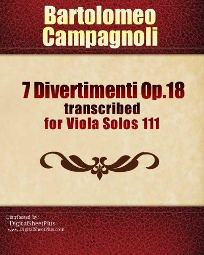 7 Divertimenti Op.18 transcribed for Viola Solos 111 sheet (Campagnolo Shorts)