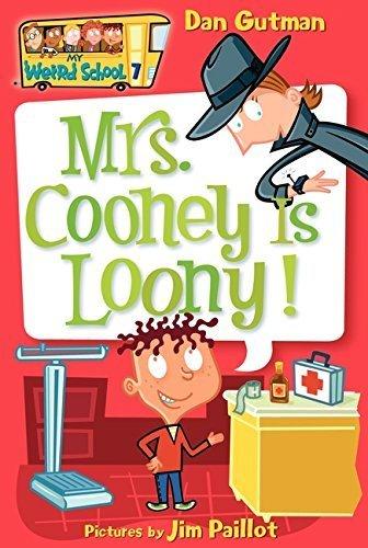 Mrs. Cooney is Loony! (My Weird School #7) by Dan Gutman (2005-05-31)