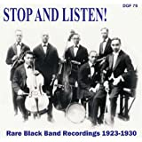 Stop and Listen! (Rare & Hot Black Bands 1923 - 1930)