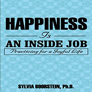Happiness Is an Inside Job Audiobook